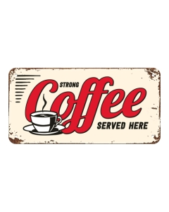 Kilpi 10x20cm / Strong coffee served here